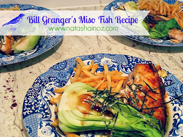 Bill Granger, Bill Granger's Miso Fish, Natasha In Oz, Recipe, Miso Fish