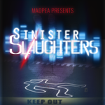 Sinister Slaughters By MadPea