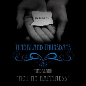 Timbaland - Not My Happiness