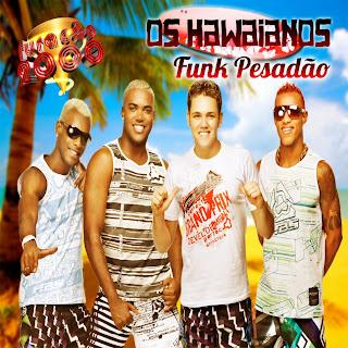 Os Havaianos   Funk Pesadão 2011