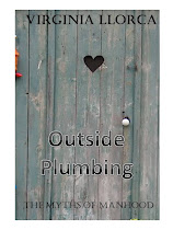 Outside Plumbing ;  The Myths of Manhood