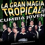 La Gran Magia Tropical LA CUMBIA JOVEN
