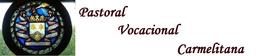 Pastoral Vocacional e Missão Carmelitana