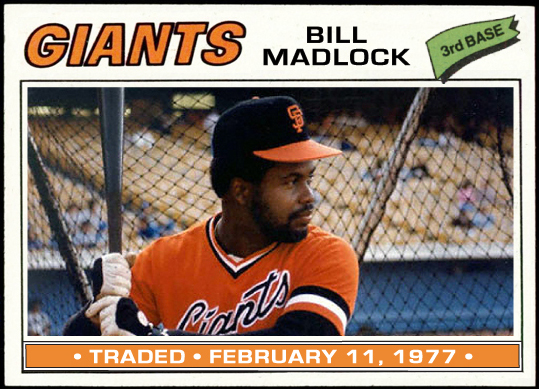 WHEN TOPPS HAD (BASE)BALLS!: TRADED: 1977 BILL MADLOCK