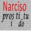 NARCISO PROSTITUÍDO
