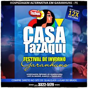 Casa TazAqui no FESTIVAL DE INVERNO DE GARANHUNS 2014