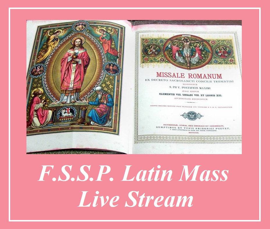 F.S.S.P. Latin Mass Live Stream