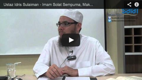 Ustaz Idris Sulaiman – Imam Solat Sempurna, Makmum Solat Qasar