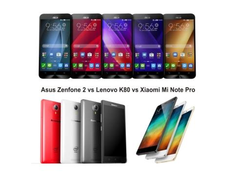 Asus Zenfone 2 vs Lenovo K80 vs Xiaomi Mi Note Pro Mana yang Terbaik ?