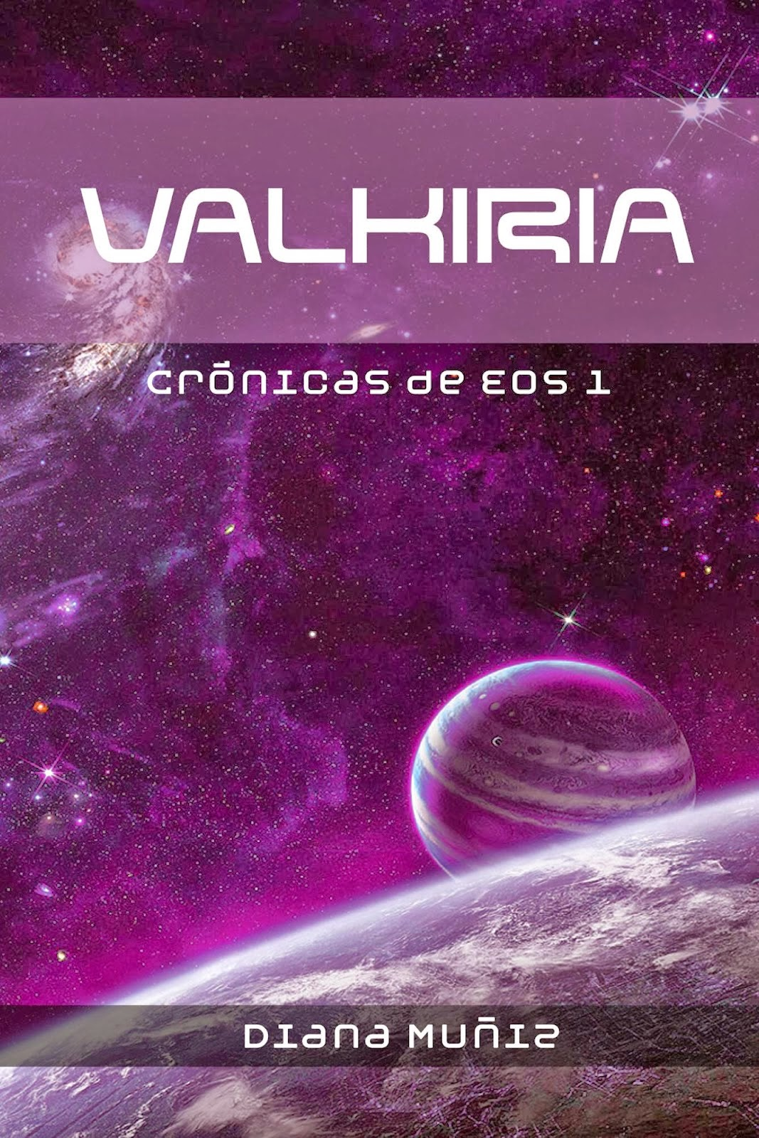 """Portada del libro """"Crónicas de Eos: Valkiria"""", de Diana Muñiz"""