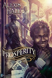 Cover art for Prosperity, featuring a young black man grinning at the full house in his hand. Two more playing cards are tucked up his sleeve. In the background, a masculine figure of indistinct ethnicity leans against a post, their features shadowed by a hat and enveloping coat. Further behind them, a figure of indeterminate gender garbed in pseudo-18th century clothing stares directly at the reader. The cover is primarily purple in tone.
