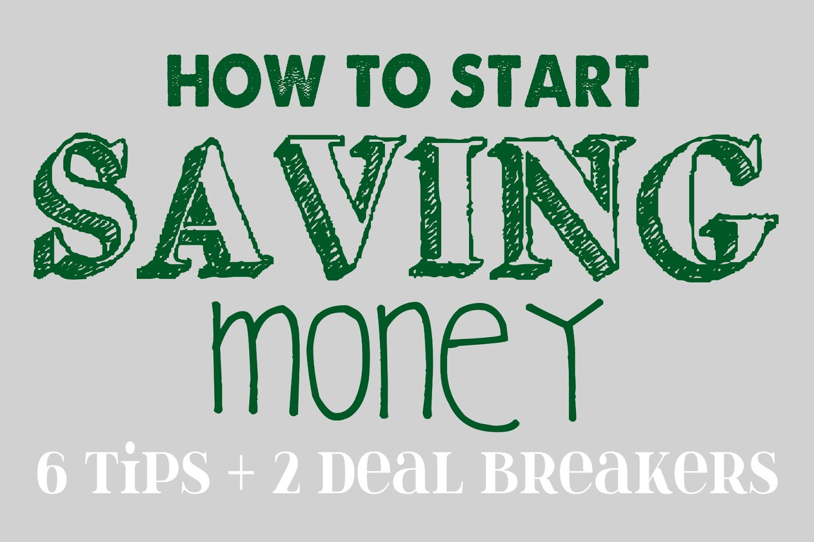 How to Start Saving Money: 6 Tips + 2 Deal Breakers