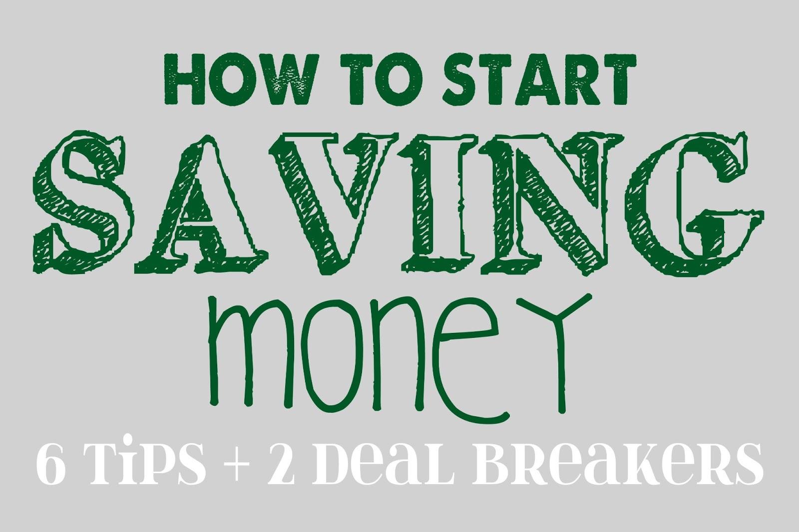 How to Start Saving Money: 6 Tips + 2 Deal Breakers