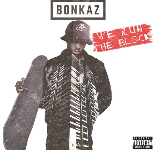 Bonkaz - We Run The Block Cover