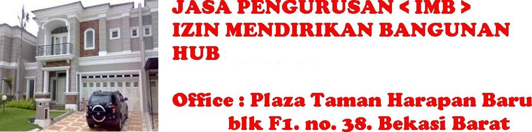 JASA PENGURUSAN < IMB > IZIN MENDIRIKAN BANGUNAN  HUB  :  96772732