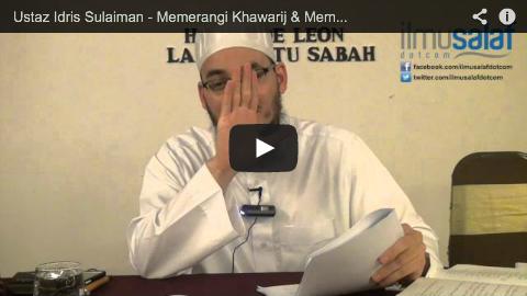 Ustaz Idris Sulaiman – Memerangi Khawarij & Mempertahankan Diri daripada Perompak