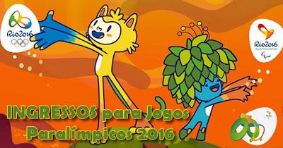 INGRESSOS para Jogos Paralímpicos 2016