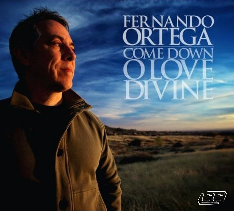 Fernando Ortega - Come Down O Love Divine 2011 English Christian Album