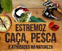 ESTREMOZ: CAÇA E PESCA - ACTIVIDADES DA NATUREZA