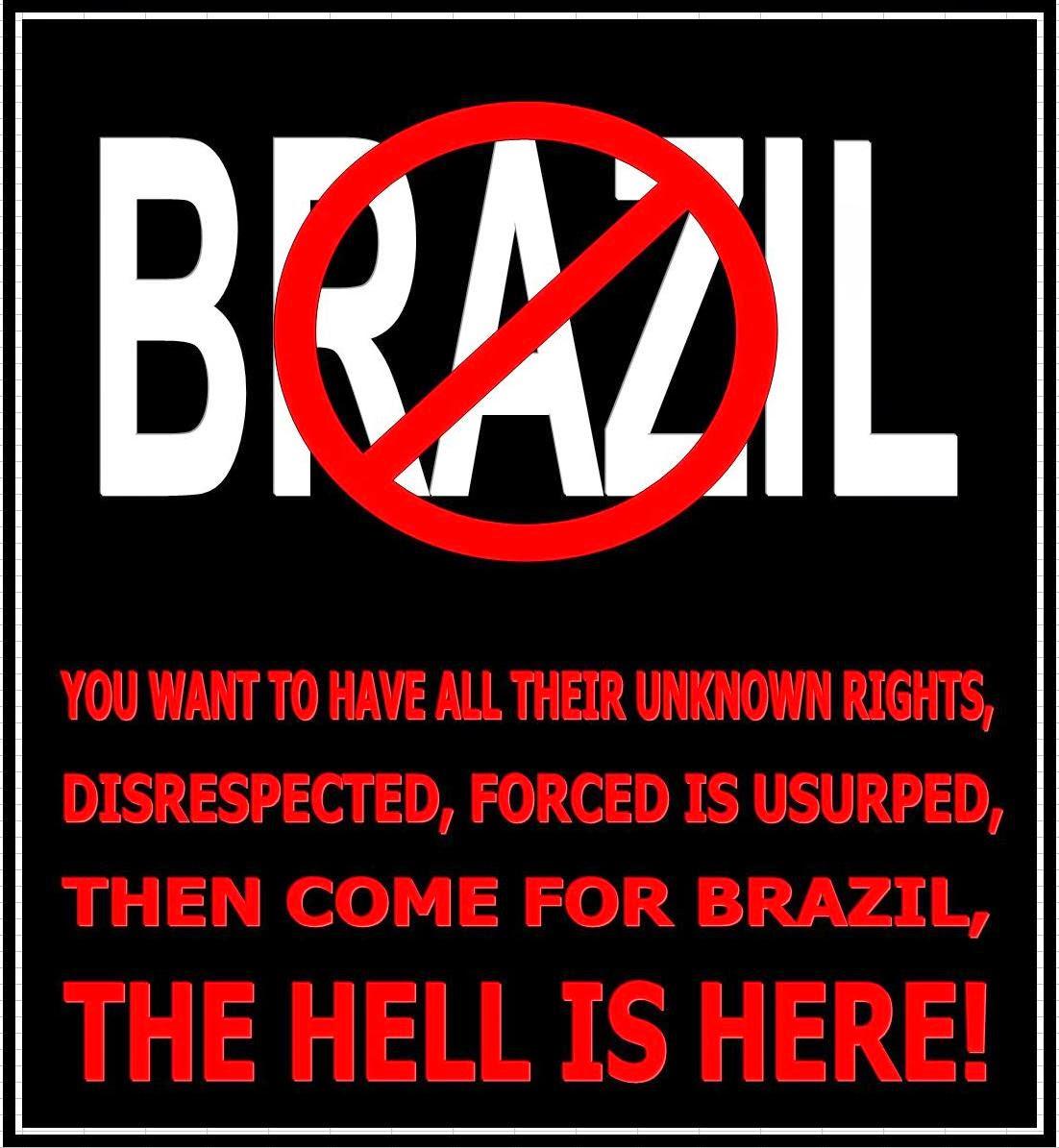 BRAZIL, O INFERNO É AQUI!