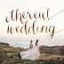 Snapshot: Ethereal Wedding