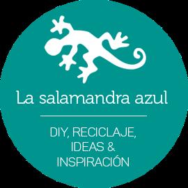 La salamandra azul | DIY, reciclaje, ideas e inspiración