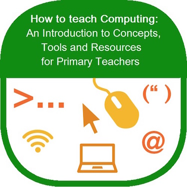 How to teach Computing for Primary Teachers