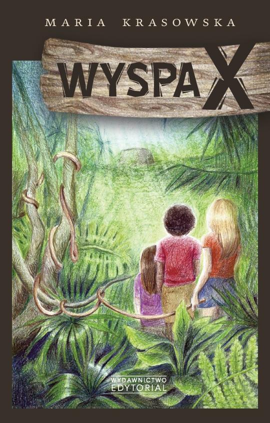 """Moja książka """"Wyspa X"""""""