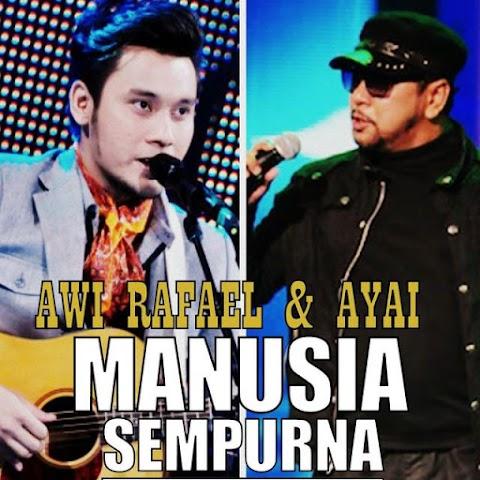 Awi Rafael feat. Ayai - Manusia Sempurna MP3