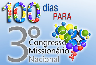 Contagem regressiva: faltam 100 dias para o 3º Congresso Missionário Nacional