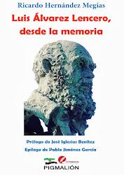 Luis Álvarez Lencero, desde la memoria
