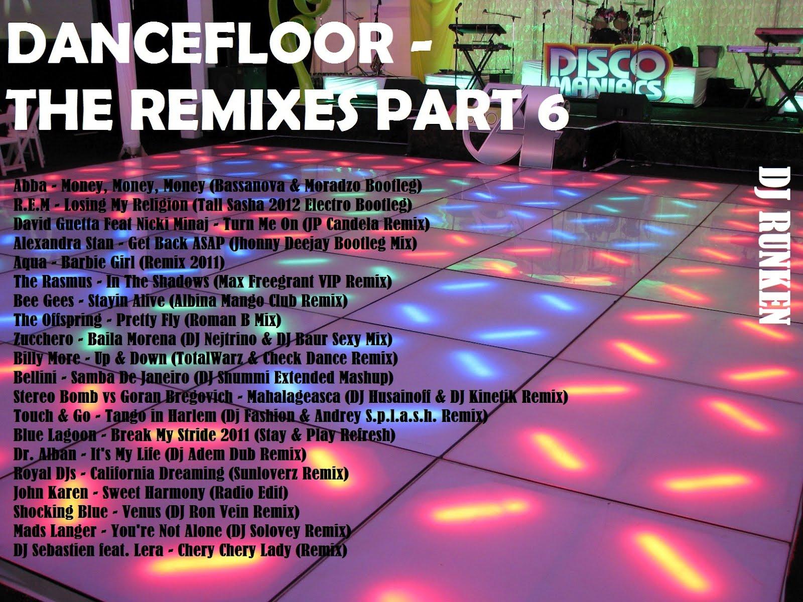 Dj runken mixes dancefloor the remixes part 6 for 1234 get on the dance floor dj mix