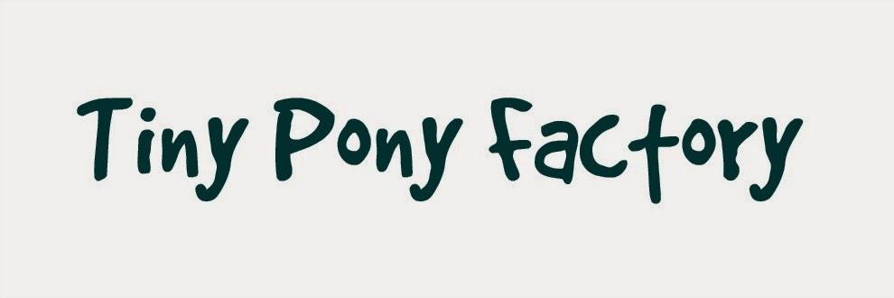 Tiny Pony Factory