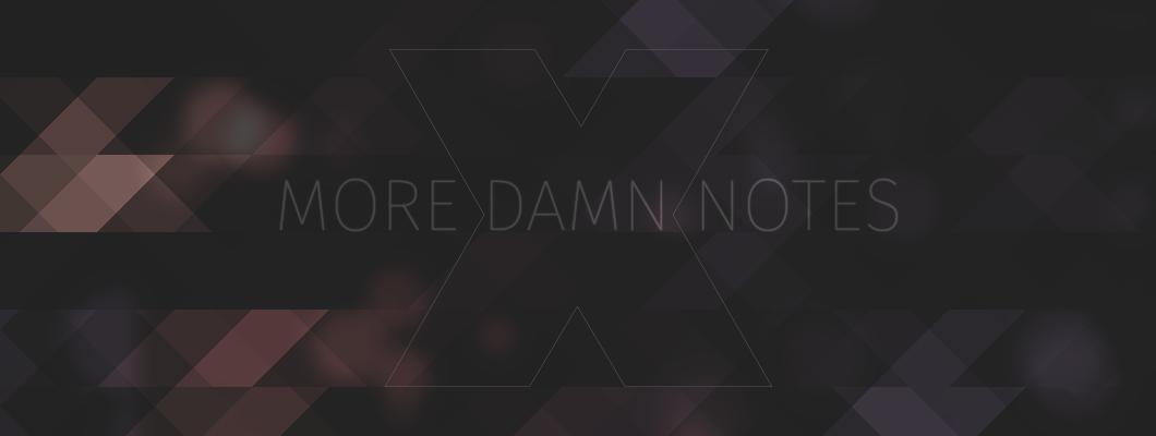 more damn notes