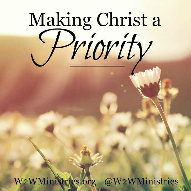Making Christ a priority.