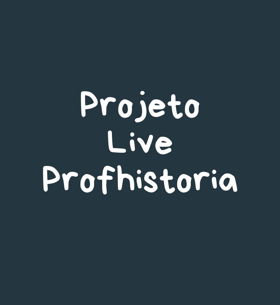 LIVE DO PROFHISTÓRIA