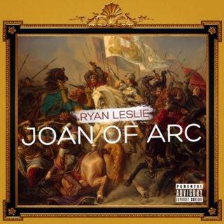 Ryan Leslie - Joan Of Arc