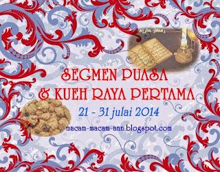 http://macam-macam-ann.blogspot.com/2014/07/segmen-puasa-kueh-raya-pertama.html