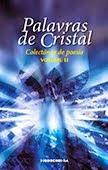 """""""Palavras de Cristal"""" Colectânea de Poesia volume II"""