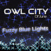 Lirik Owl City - Fuzzy Blue Lights (Versi Bahasa Indonesia)