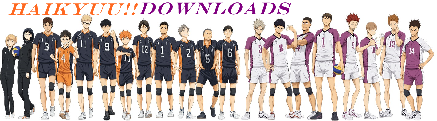 HAIKYUU!!DOWNLOADS