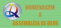 HOMENAGEM A ASSEMBLÉIA DE DEUS CLIQUE E CONFIRA