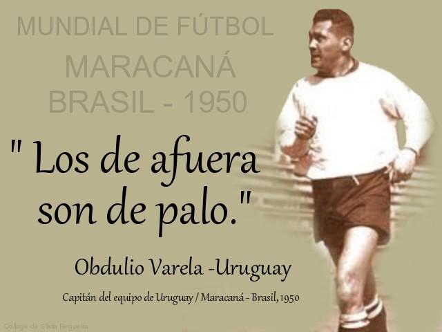 Selección Uruguaya de Fútbol - Página 3 Obdulio%2BVarela%2BLos%2Bde%2Bafuera%2Bson%2Bde%2Bpalo