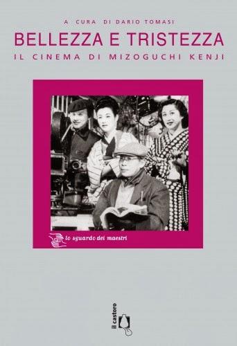 Bellezza e tristezza - Il cinema di Mizoguchi Kenji