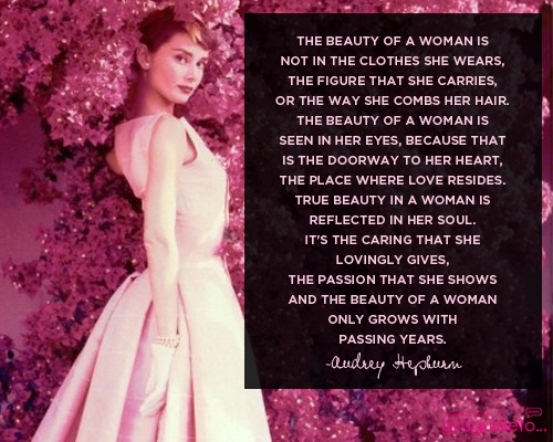 Beauty of a woman, Audrey Hepburn quotes, Audrey Hepburn, Be beautiful
