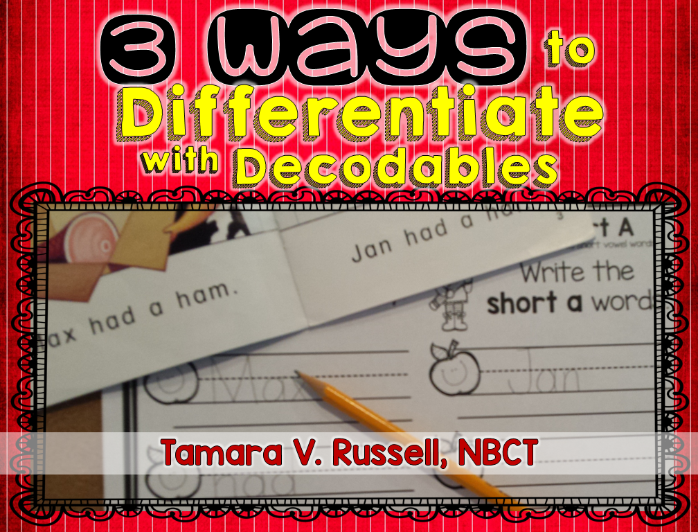 3 Ways to Differentiate with Decodable Text - Mrs. Russell's Room