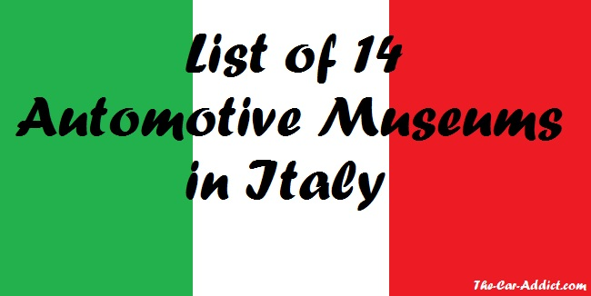 List of 14 Automotive Museums in Italy
