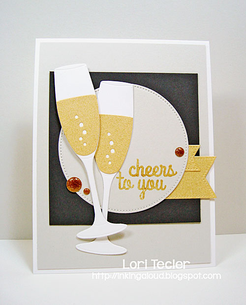 Cheers to You card-designed by Lori Tecler/Inking Aloud-stamps and dies from My Favorite Things