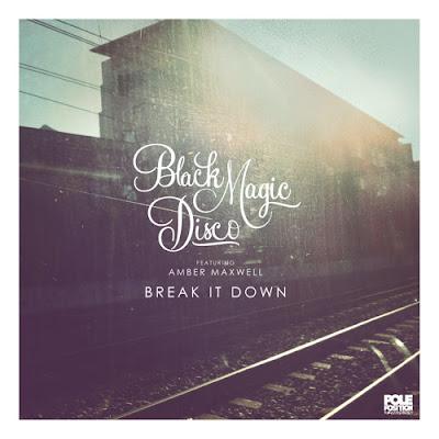 Black Magic Disco - Break It Down feat. Amber Maxwell