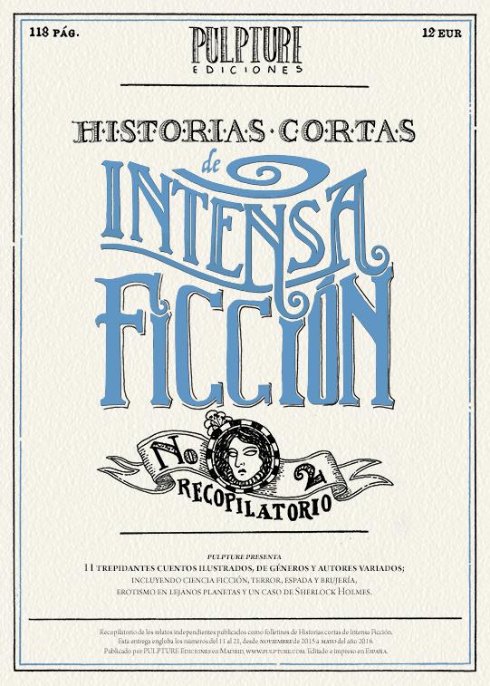 Historias Cortas de Intensa Ficción, #2 (Recopilatiorio).